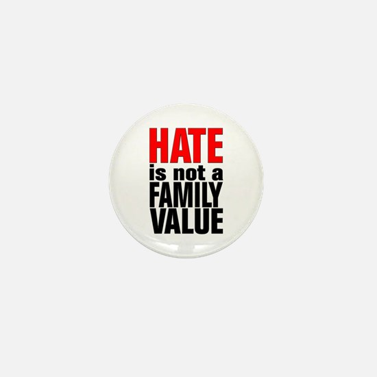 HATE is Not a Family Value Mini Button (10 pack)