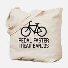 Pedal faster I hear banjos Tote Bag