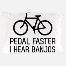 Pedal faster I hear banjos Pillow Case