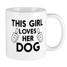 This girl loves her dog t-shirts Mugs