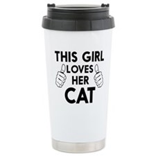 This girl Loves Her Cat T-shirts Travel Mug