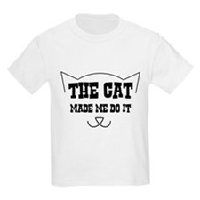 The cat made me do it T-Shirt