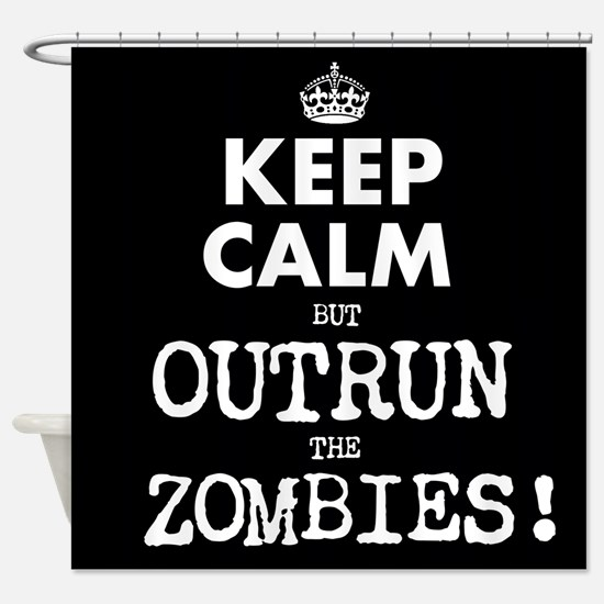 Keep Calm but Outrun the Zombies Shower Curtain