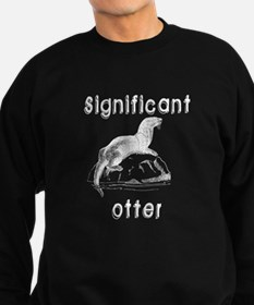 Significant otter Sweatshirt