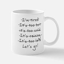 No Excuses...Let's Go Mugs