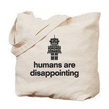 Humans are Disappointing Tote Bag