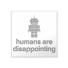 Humans Are Disappointing Sticker
