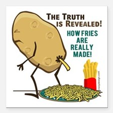 "How Fries Are Really Mad Square Car Magnet 3"" x 3"""