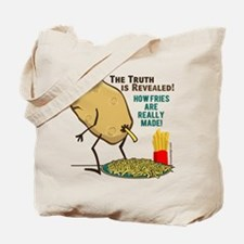 How Fries Are Really Made Tote Bag