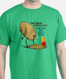How Fries Are Really Made T-Shirt