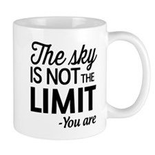 The Sky Is Not the Limit, You Are Mugs