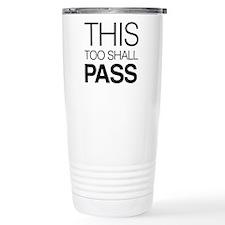 This Too Shall Pass Travel Mug
