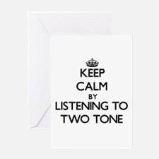 Keep calm by listening to TWO TONE Greeting Cards