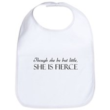 Though She Be But Little, She Is Fierce Bib