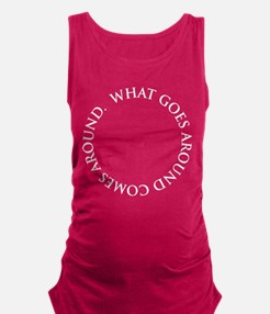 What Goes Around Comes Around Maternity Tank Top