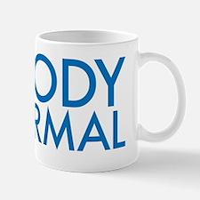 Nobody is Normal Mug