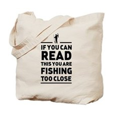 Read this fishing too close Tote Bag