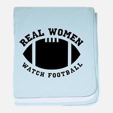 Real women watch football baby blanket