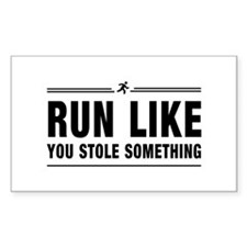 Run like you stole something Bumper Stickers