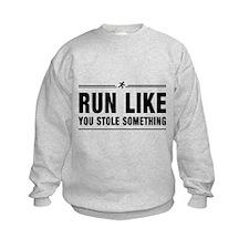 Run like you stole something Sweatshirt