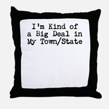 Im Kind of a Big Deal Custom Throw Pillow