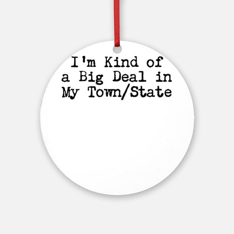 Im Kind of a Big Deal Custom Ornament (Round)