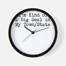Im Kind of a Big Deal Custom Wall Clock