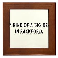 Im Kind of a Big Deal Rackford.png Framed Tile