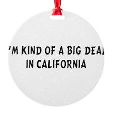 Im Kind of a Big DealCA.png Ornament