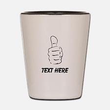 Custom Thumbs Up Shot Glass