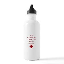 Be Grateful That Im Your Nurse Water Bottle