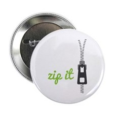 "Zip It 2.25"" Button"