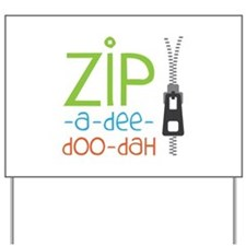Zipper Zip Yard Sign