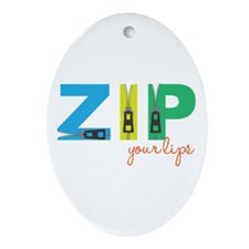 Zip Your Lips Ornament (Oval)