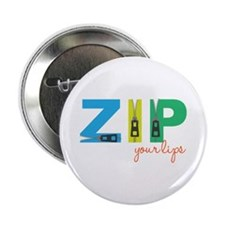 "Zip Your Lips 2.25"" Button"