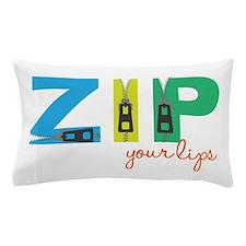 Zip Your Lips Pillow Case