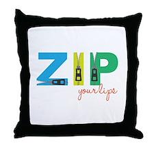 Zip Your Lips Throw Pillow