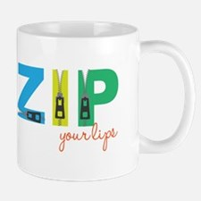 Zip Your Lips Mugs