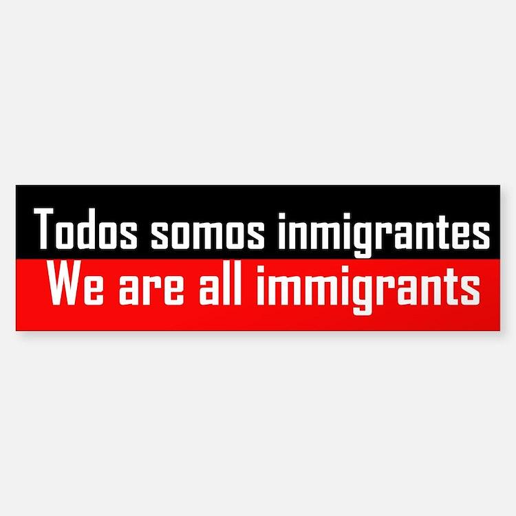 We are all immigrants Bumper Bumper Bumper Sticker