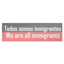 We are all immigrants Bumper Bumper Sticker