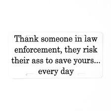 Thank law enforcement - Lig Aluminum License Plate