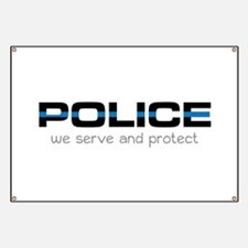 We Serve And Protect Banner