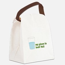 My Glass Is Half Full Canvas Lunch Bag