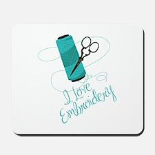 I Love Embroidery Mousepad
