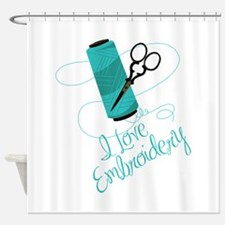 I Love Embroidery Shower Curtain