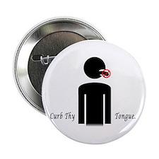 """""""Curb Thy Tongue"""" Button"""
