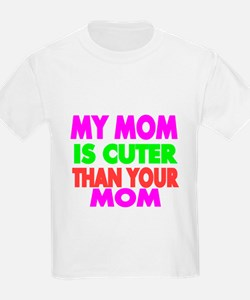 My Mom is Cuter Than Your Mom T-Shirt