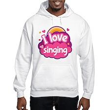 I Love Singing Hoodie