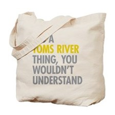 Its A Toms River Thing Tote Bag