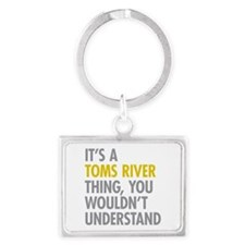 Its A Toms River Thing Landscape Keychain